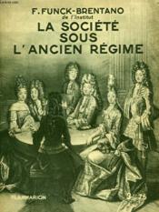 La Societe Sous L'Ancien Regime. Collection : Hier Et Aujourd'Hui. - Couverture - Format classique