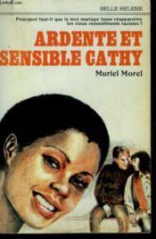 Ardente Et Sensible Cathy. Collection : A La Belle Helene. - Couverture - Format classique