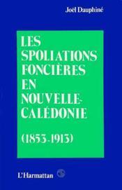 Les spoliations foncières en Nouvelle-Calédonie (1853-1913) - Couverture - Format classique