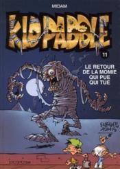 Kid Paddle t.11 ; le retour de la momie qui pue qui tue - Couverture - Format classique
