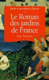 Le roman des jardins de France ; leur histoire - Couverture - Format classique