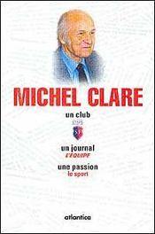 Michel Clare ; un club : Stade Français ; un journal l'Equipe ; une passion : le sport - Intérieur - Format classique