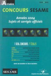 Concours Sesame ; Annales 2004, Sujets Et Corriges Officiels - Intérieur - Format classique