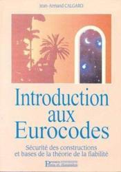 Introduction aux eurocodes ; sécurité des constructions et bases de la théorie de la fiabilité - Couverture - Format classique