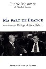 Ma part de France ; entretiens avec Philippe de Saint Robert - Couverture - Format classique