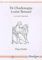 De Charlemagne à Saint Bernard ; culture et religion - Couverture - Format classique