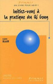 Initiez-Vous A La Pratique Du Qi Gong - Couverture - Format classique