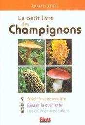 Le petit livre des champignons. savoir les reconnaître, réussir la cueillette, les cuisiner avec talent - Intérieur - Format classique