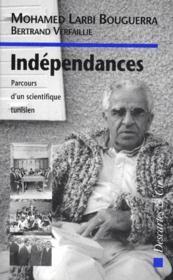 Independances ; Parcours D'Un Scientifique Tunisien - Couverture - Format classique