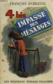 4 Bis, Impasse Des Mesanges. - Couverture - Format classique