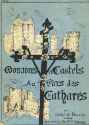 Donjons Et Castels Au Paysdes Cathares. Splendeurs Defuntes Des Gloires Occitanes. - Couverture - Format classique