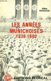 Les Annees Munichoises 1938-1940 - Couverture - Format classique