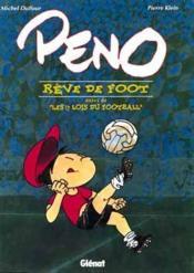 Peno reve de foot ; suivi de les 17 lois du football - Couverture - Format classique