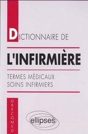 Dictionnaire De L'Infirmiere Termes Medicaux Soins Infirmiers - Intérieur - Format classique