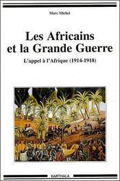 Les africains et la grande guerre ; l'appel à l'Afrique (1914-1918) - Couverture - Format classique