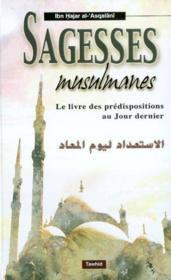 Sagesses musulmanes ; le livre des predispositions au jour dernier - Couverture - Format classique