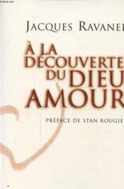 A La Decouverte Du Dieu Amour - Couverture - Format classique