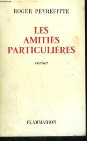 Les Amities Particulieres. - Couverture - Format classique