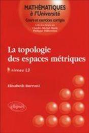 La Topologie Des Espaces Metriques Niveau L3 - Couverture - Format classique