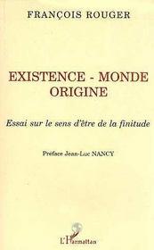 Existence, monde, origine ; essai sur le sens d'être de la finitude - Intérieur - Format classique