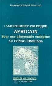 L'ajustement politique africain ; pour une démocratie endogène au Congo-Kinshasa - Couverture - Format classique