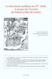 La Chevalerie Castillane Au 15e Siecle. A Propos Du <I>Victorial</I> De Gutierre D Az De Games - Intérieur - Format classique