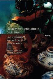 LA MEMOIRE ENGLOUTIE DE BRUNEI. Trois tomes - Couverture - Format classique