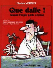 Que dalle ! quand l'argot parle occitan - Intérieur - Format classique