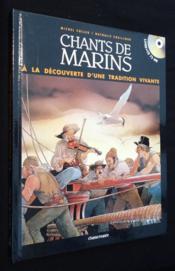 Chants De Marins ; A La Decouverte D'Une Tradition Vivante - Couverture - Format classique