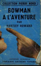 Bowman A L'Aventure. Collection L'Aventure Criminelle N° 24. - Couverture - Format classique