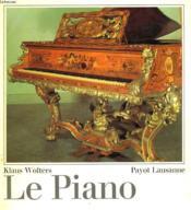 LE PIANO. Une introduction à son histoire, à sa facture et à son jeu. - Couverture - Format classique