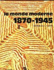Le Monde Moderne 1870-1945 - Couverture - Format classique