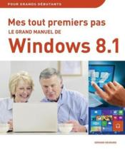 Vente livre :  Le grand manuel de l'ordinateur ; windows 8.1 & internet  - Servane Heudiard