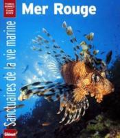 Les Sanctuaires De La Vie Marine ; Mer Rouge - Couverture - Format classique