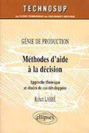 Genie De Production Methode D'Aide A La Decision Approche Theorique Et Etude De Cas Developpes - Intérieur - Format classique