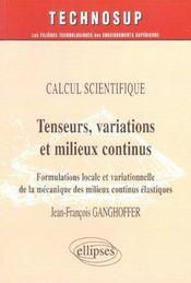 Calcul Scientifique Tenseurs Variations Et Milieux Continus Formulations Locale Et Variationnelle - Intérieur - Format classique