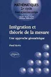 Integration Et Theorie De La Mesure Une Approche Geometrique - Couverture - Format classique