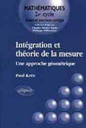 Integration Et Theorie De La Mesure Une Approche Geometrique - Intérieur - Format classique