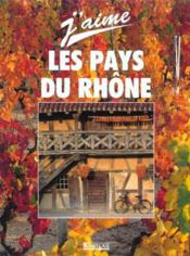 J'Aime La France. Les Pays Du Rhone - Couverture - Format classique