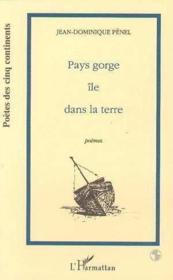 Pays Gorge Ile Dans La Terre . Poemes - Couverture - Format classique