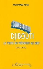 Sombloloho Djibouti ; la chute du président Ali Aref 1975-1976 - Intérieur - Format classique