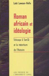 Roman africain et idéologie ; tchicaya u tam si et la réécriture de l'histoire - Couverture - Format classique
