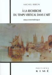 A la recherche du temps vertical dans l'art - Couverture - Format classique