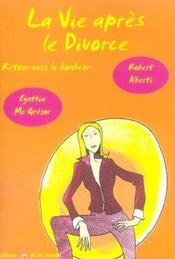 La vie apres le divorce ; retour vers le bonheur - Intérieur - Format classique