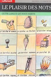 Le Plaisir Des Mots. Cette Langue Qui Nous Habite - Intérieur - Format classique