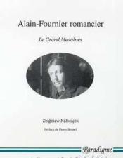 Alain-fournier romancier ; le grand Meaulnes - Couverture - Format classique
