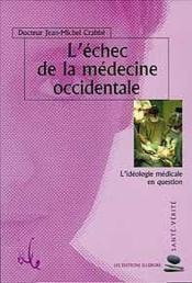 Echec De La Medecine Occidentale - Couverture - Format classique