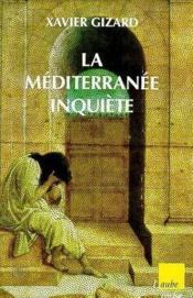 La Mediterranee Inquiete - Couverture - Format classique