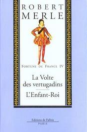 Fortune de France t.4 ; la volte des Vertugadins ; l'enfant-roi - Intérieur - Format classique