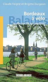 Bordeaux a velo, la ville, la cub, les alentours - Couverture - Format classique